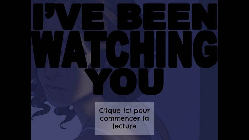 I'VE BEEN WATCHING YOU