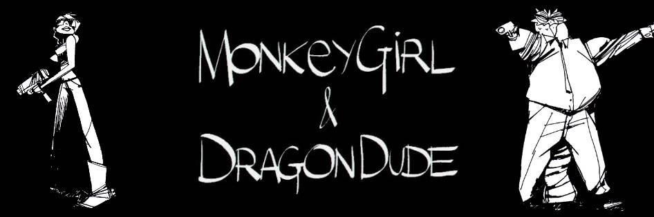 MonkeyGirl & DragonDude