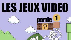 Les Jeux Vidéo – Partie 1